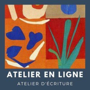 Un écrit un peintre - écrire avec Matisse - Atelier d'écriture en ligne | Fabienne Morel d'Arleux