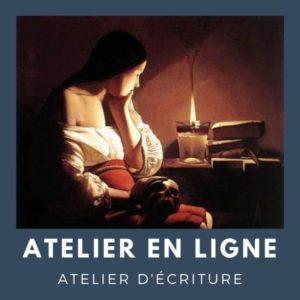 Un écrit un peintre - écrire avec Georges de la Tour - Atelier d'écriture en ligne | Fabienne Morel d'Arleux